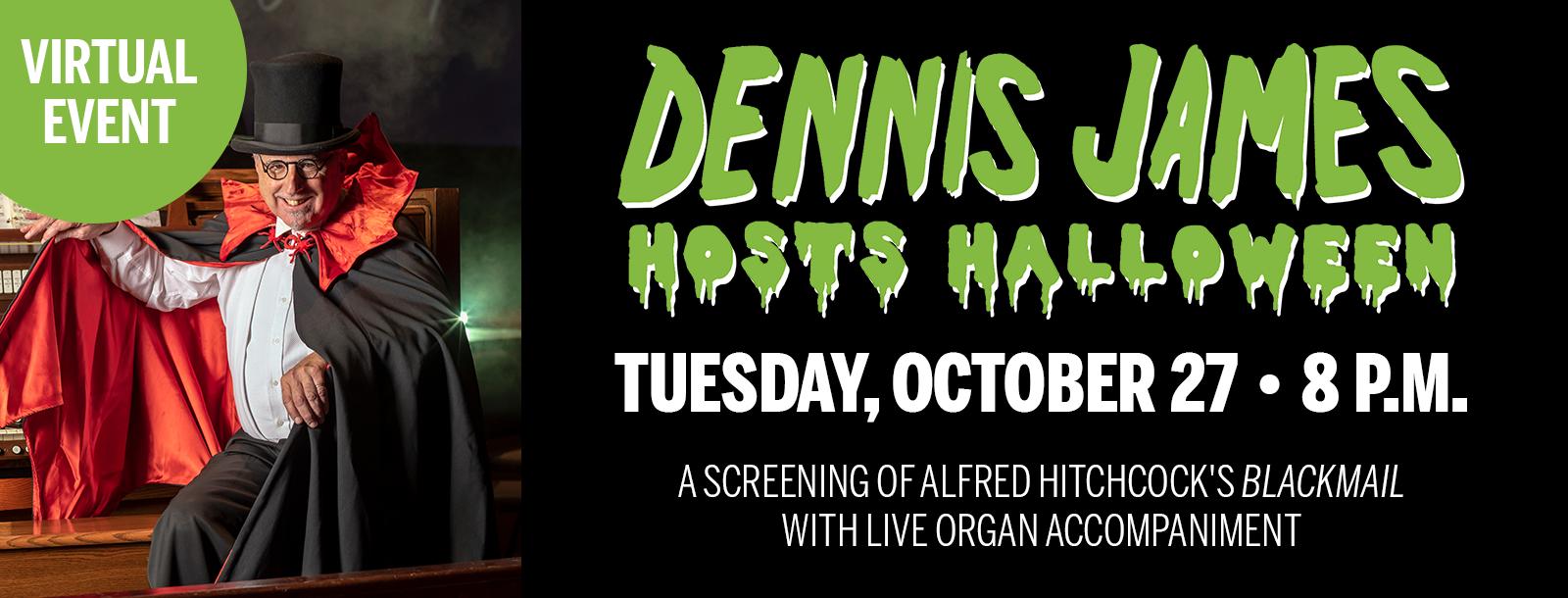 Dennis James Hosts Halloween Virtually