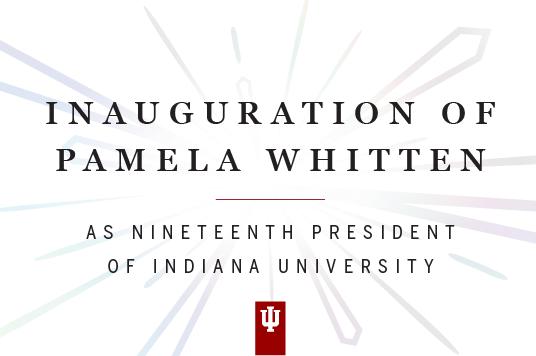 More Info for Inauguration of IU President Pamela Whitten
