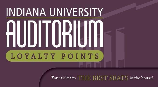 Loyalty Points Indiana University Auditorium