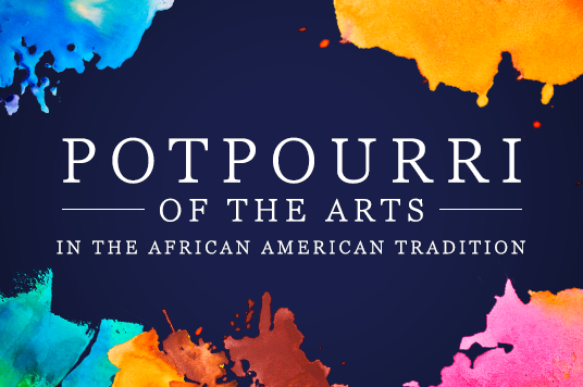 More Info for Potpourri of the Arts in the African American Tradition